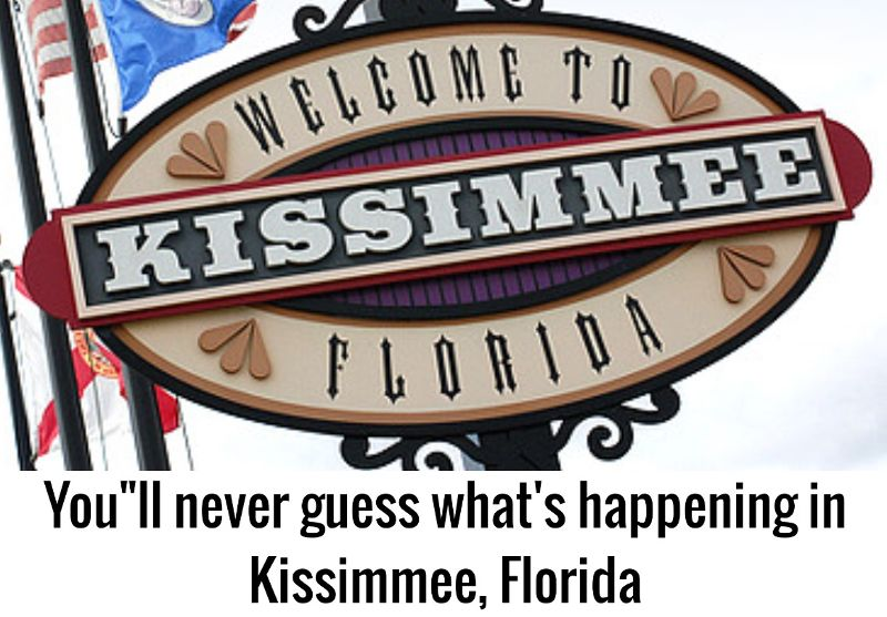 youll never guess whats happening in kissimmee florida